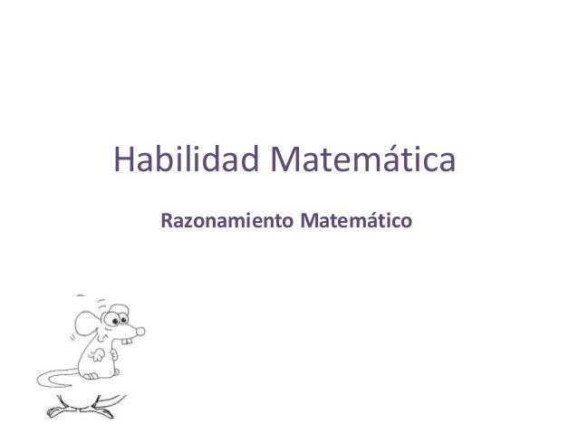 Habilidad Matemática  Razonamiento Matemático