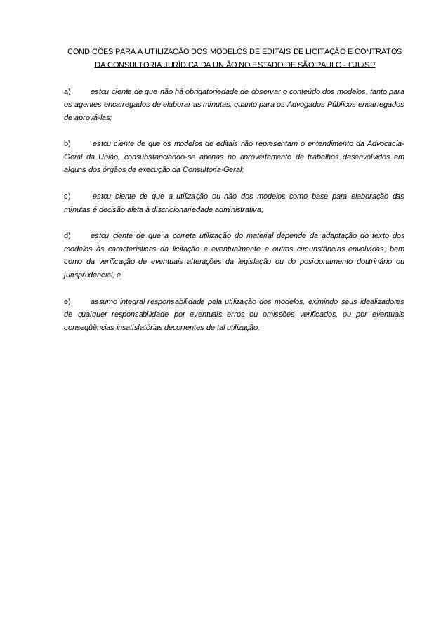 CONDIÇÕES PARA A UTILIZAÇÃO DOS MODELOS DE EDITAIS DE LICITAÇÃO E CONTRATOS DA CONSULTORIA JURÍDICA DA UNIÃO NO ESTADO DE ...