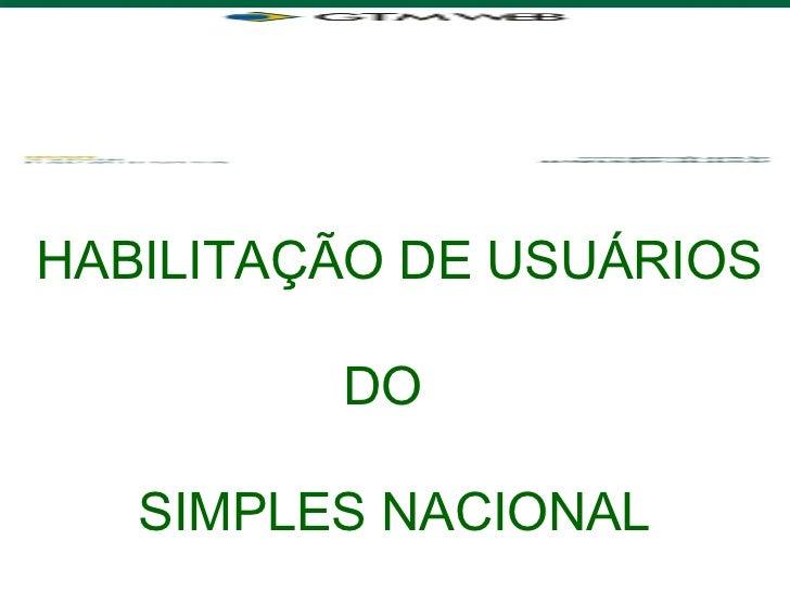 HABILITAÇÃO DE USUÁRIOS DO SIMPLES NACIONAL
