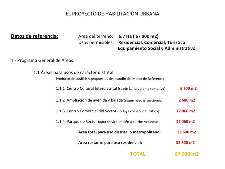 EL PROYECTO DE HABILITACIÓN URBANA Datos de referencia: Área del terreno:  6.7 Ha ( 67 000 m2) Usos permisibles:  Residenc...