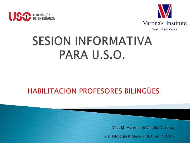 HABILITACION PROFESORES BILINGÜES                          Dña. Mª Ascensión Villalba Varona.                    Lda. Filo...
