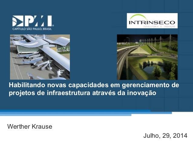 Título do Slide  Máximo de 2 linhas  Habilitando novas capacidades em gerenciamento de  projetos de infraestrutura através...