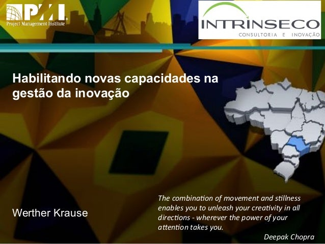 Título do Slide  Máximo de 2 linhas  Habilitando novas capacidades na  gestão da inovação  Werther Krause  The$combina,on$...
