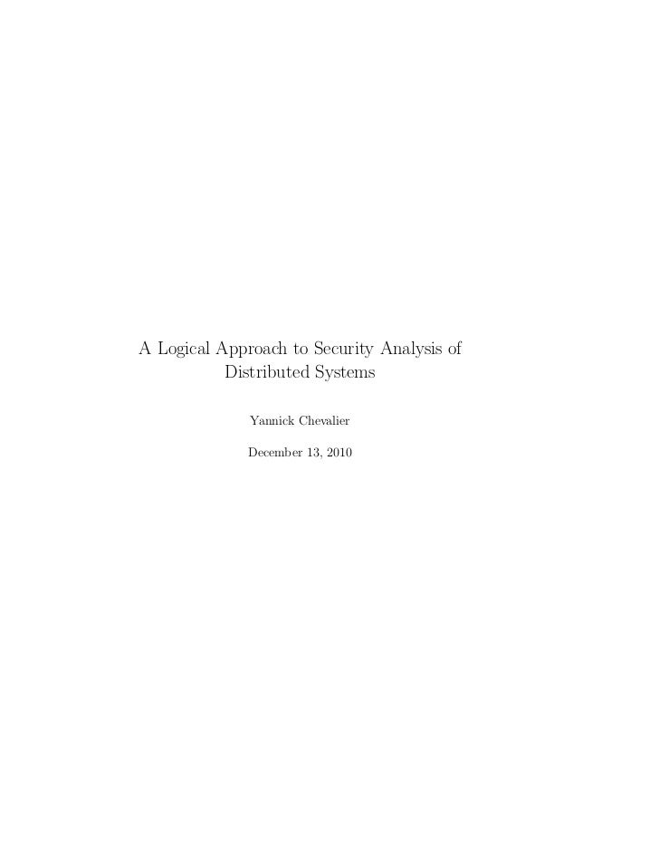 A Logical Approach to Security Analysis of           Distributed Systems              Yannick Chevalier              Decem...