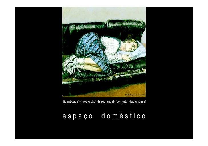 Paula Rego sem títuo 1992   [identidade]+[motivação]+[segurança]+[conforto]+[autonomia]    espaço                     domé...