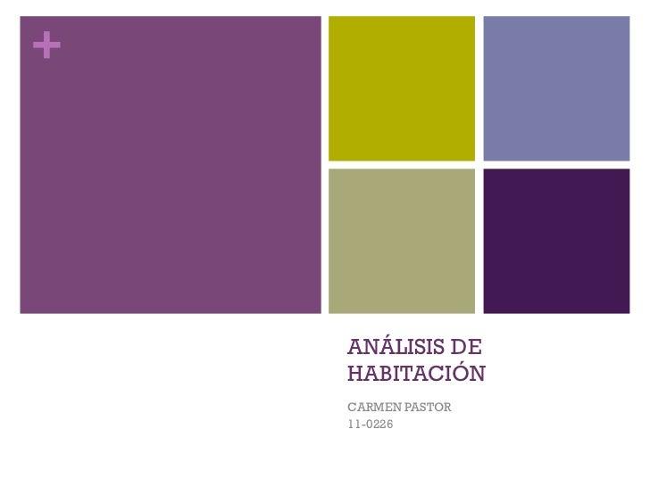 +    ANÁLISIS DE    HABITACIÓN    CARMEN PASTOR    11-0226