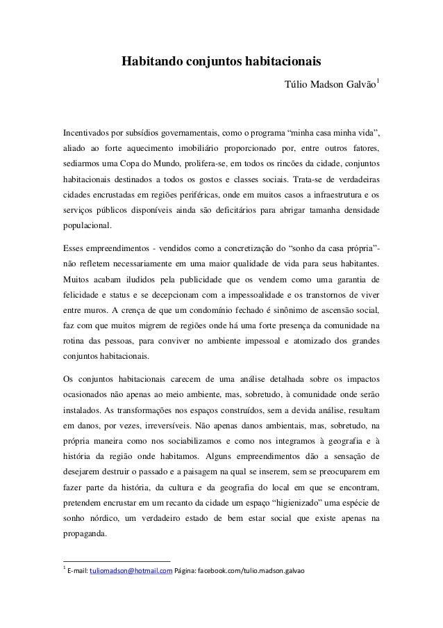 """Habitando conjuntos habitacionais Túlio Madson Galvão1 Incentivados por subsídios governamentais, como o programa """"minha c..."""