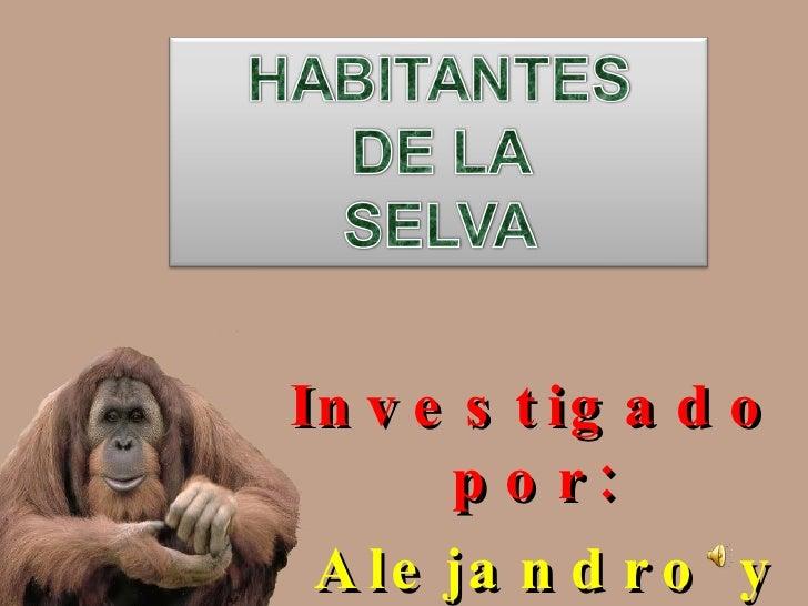 Investigado por: Alejandro y mamá