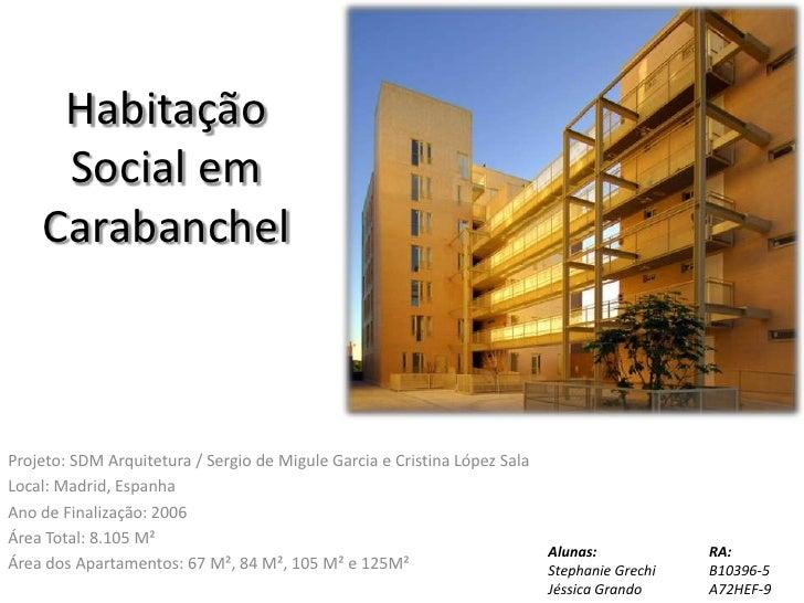 Habitação     Social em    CarabanchelProjeto: SDM Arquitetura / Sergio de Migule Garcia e Cristina López SalaLocal: Madri...