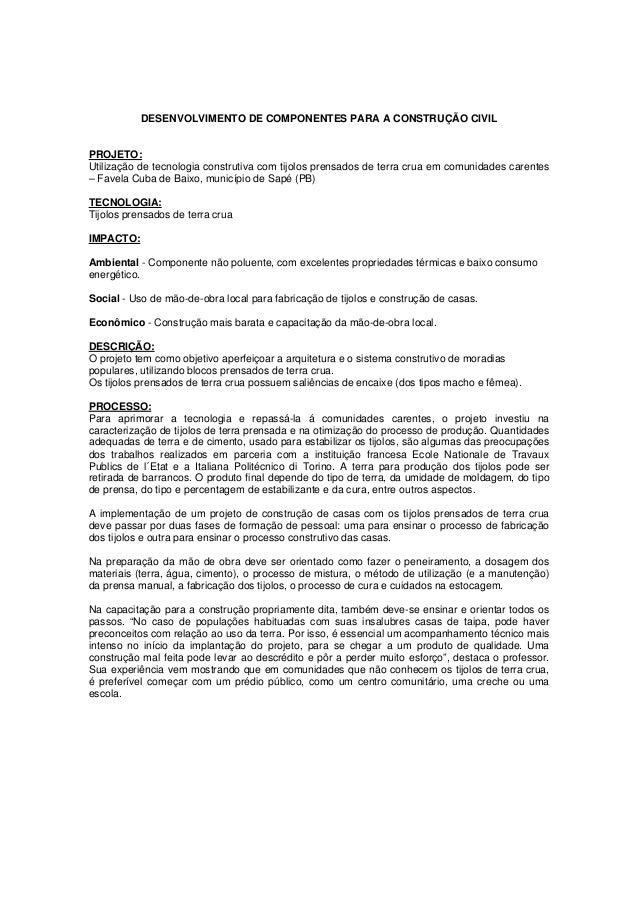 DESENVOLVIMENTO DE COMPONENTES PARA A CONSTRUÇÃO CIVIL PROJETO: Utilização de tecnologia construtiva com tijolos prensados...
