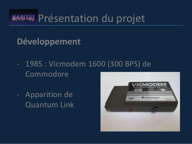 Présentation du projet Développement - 1985 : Vicmodem 1600 (300 BPS) de Commodore - Apparition de Quantum Link