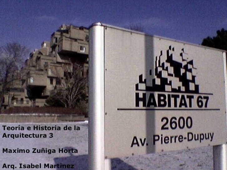 Teoría e Historia de laArquitectura 3Maximo Zuñiga HortaArq. Isabel Martinez