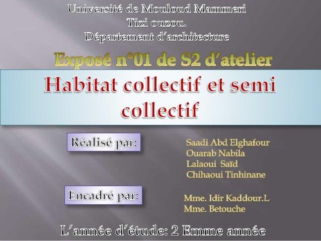 Plan de travail: I. Introduction: II.L'habitat 1- Définition de l'habitat. 2- Types de l'habitat. III- l'habitat collectif...