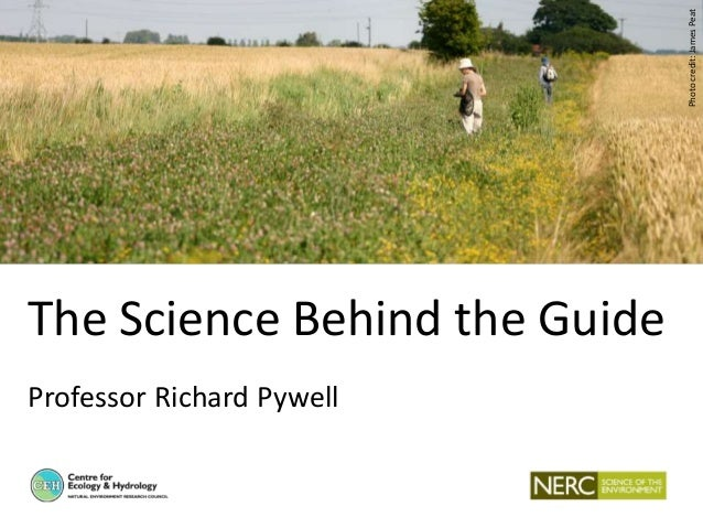 The Science Behind the Guide Professor Richard Pywell Photocredit:JamesPeat