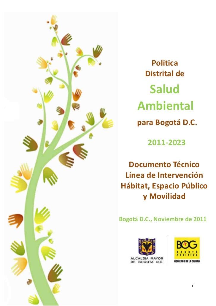 Política        Distrital de       Salud      Ambiental      para Bogotá D.C.         2011-2023  Documento Técnico Línea d...