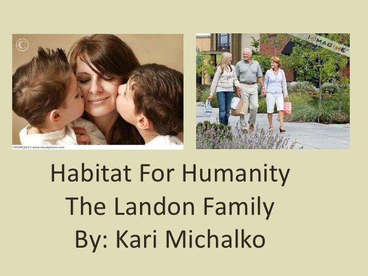 Habitat For Humanity The Landon Family  By: Kari Michalko