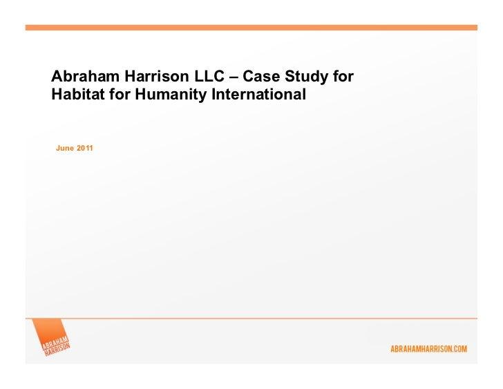 Abraham Harrison LLC – Case Study forHabitat for Humanity InternationalJune 2011