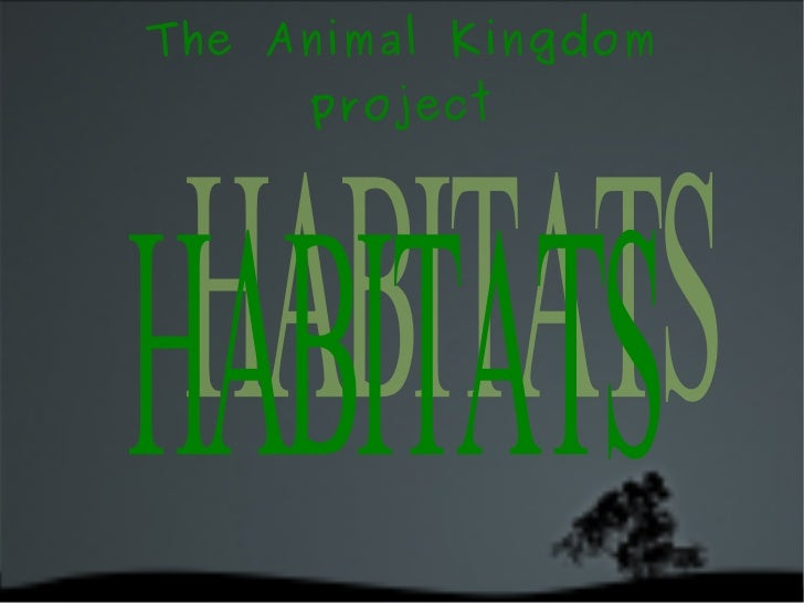 The Animal Kingdom project HABITATS
