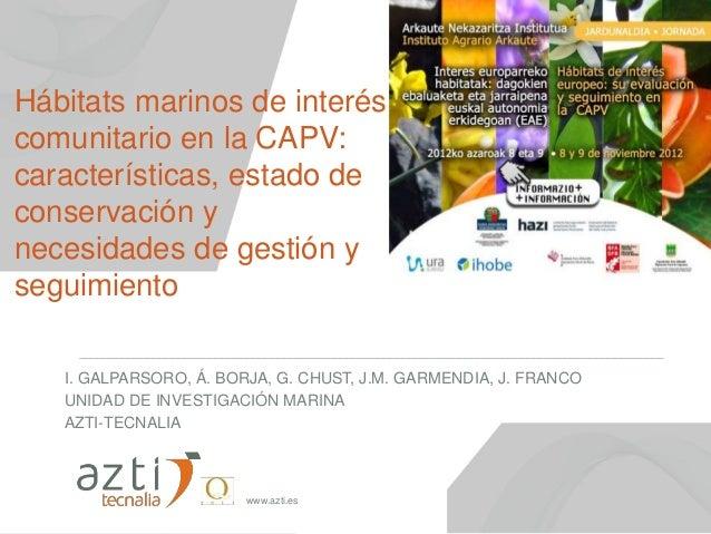 Hábitats marinos de interéscomunitario en la CAPV:características, estado deconservación ynecesidades de gestión yseguimie...