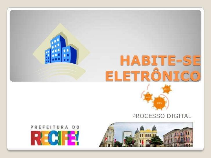 HABITE-SEELETRÔNICO                    100%      100%             100%   PROCESSO DIGITAL