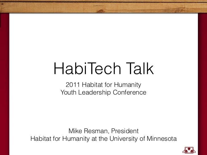 HabiTech Talk            2011 Habitat for Humanity           Youth Leadership Conference             Mike Resman, Presiden...