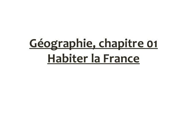 Géographie, chapitre 01 Habiter la France