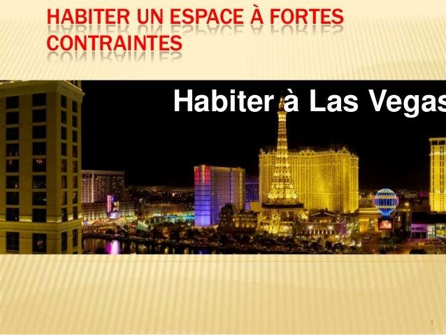 HABITER UN ESPACE À FORTESCONTRAINTES           Habiter à Las Vegas                             1