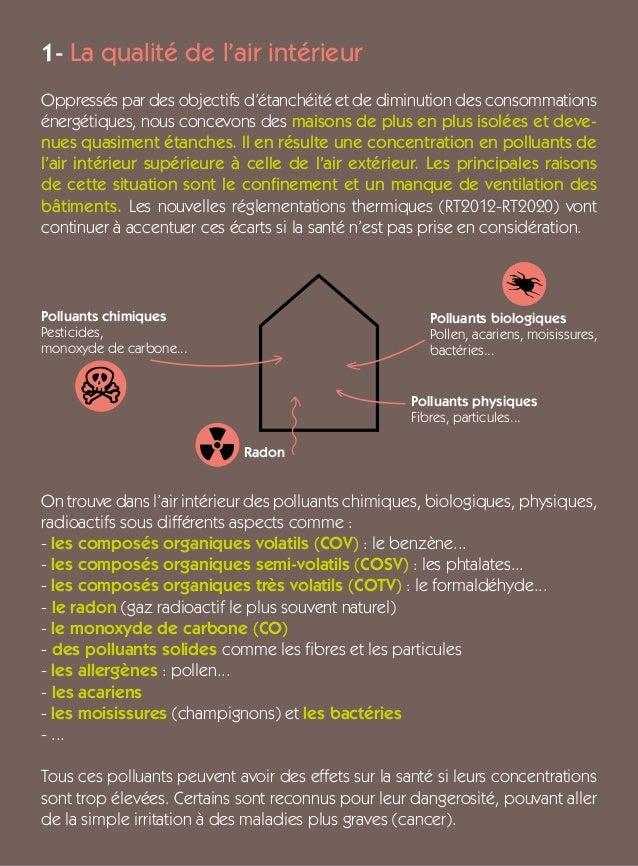 On trouve dans l'air intérieur des polluants chimiques, biologiques, physiques, radioactifs sous différents aspects comme ...
