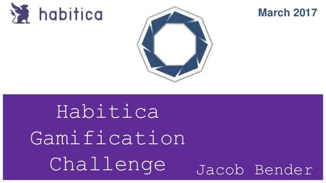 Habitica Gamification Challenge Jacob Bender March 2017