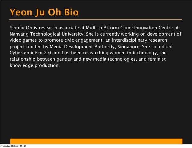 Yeon Ju Oh Bio Yeonju Oh is research associate at Multi-plAtform Game Innovation Centre at Nanyang Technological Universit...