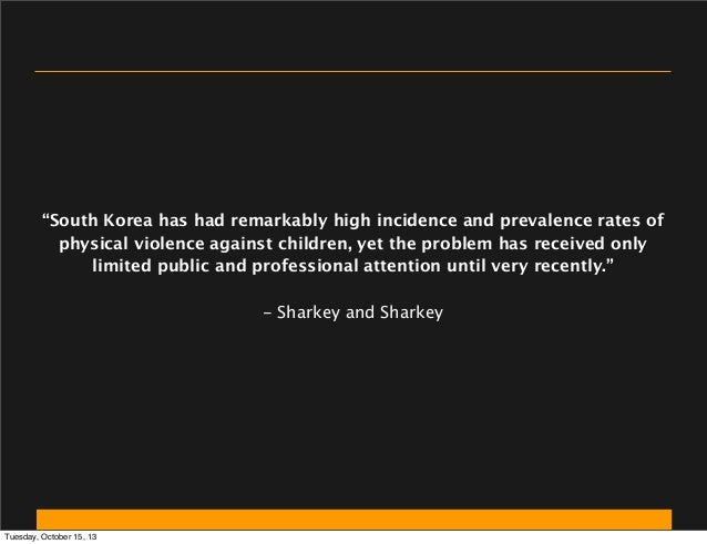 """""""South Korea has had remarkably high incidence and prevalence rates of physical violence against children, yet the problem..."""