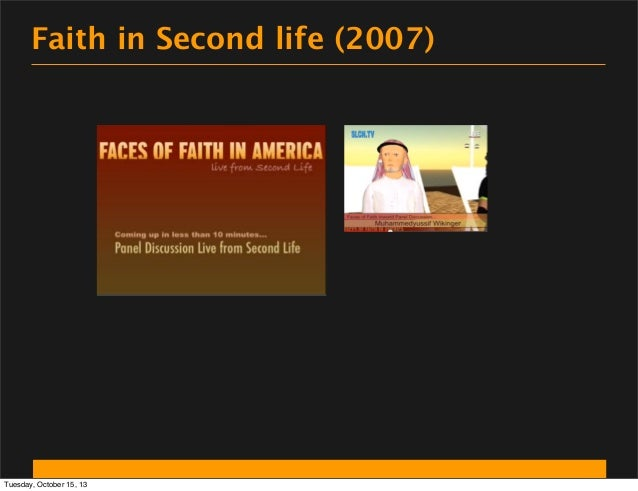 Faith in Second life (2007)  Tuesday, October 15, 13