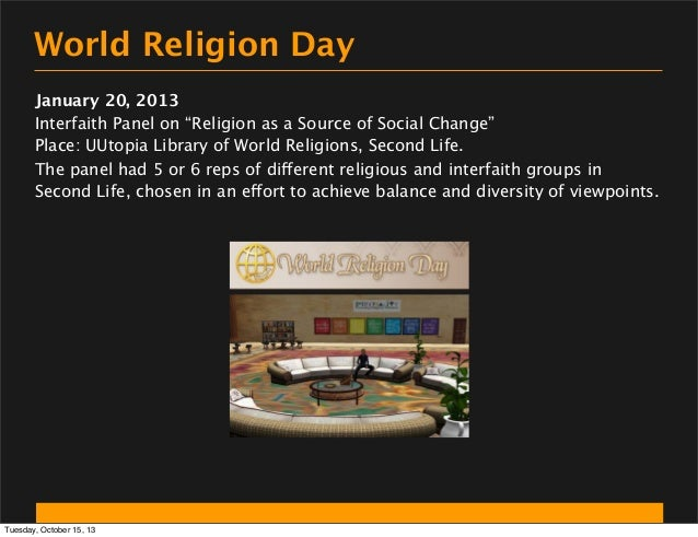 """World Religion Day January 20, 2013 Interfaith Panel on """"Religion as a Source of Social Change"""" Place: UUtopia Library of ..."""
