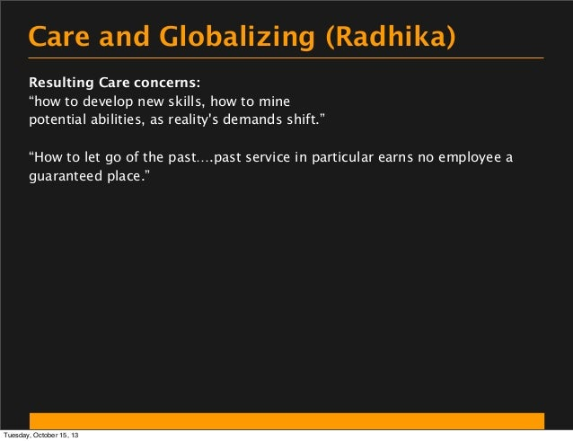 """Care and Globalizing (Radhika) Resulting Care concerns: """"how to develop new skills, how to mine potential abilities, as re..."""