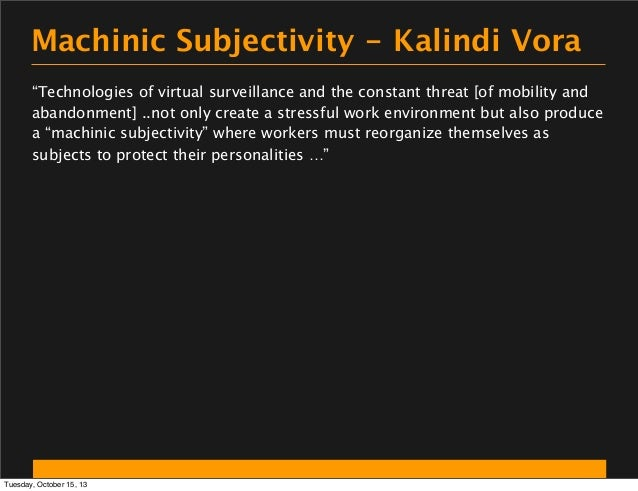 """Machinic Subjectivity - Kalindi Vora """"Technologies of virtual surveillance and the constant threat [of mobility and abando..."""