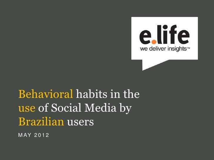 Behavioral habits in theuse of Social Media byBrazilian usersM AY 2 0 1 2