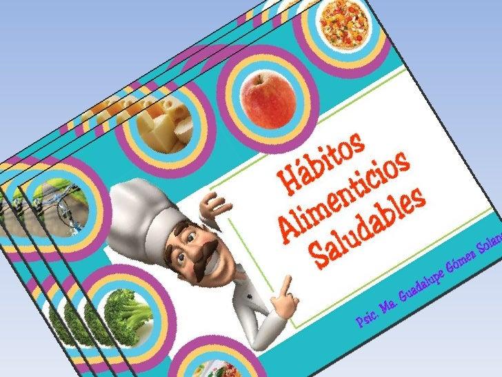 ¿Qué son los hábitos alimentarios?Se pueden definir como los hábitos adquiridos a lo largode la vida que influyen en nuest...