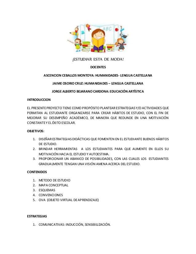 ¡ESTUDIAR ESTA DE MODA! DOCENTES ASCENCION CEBALLOS MONTOYA: HUMANIDADES- LENGUA CASTELLANA JAIME OSORIO CRUZ: HUMANIDADES...