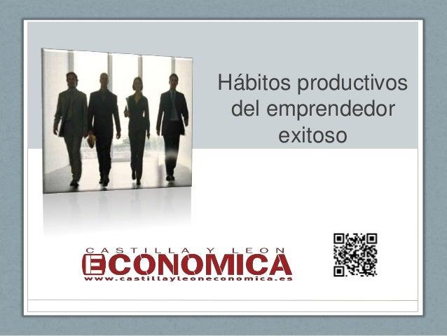 Hábitos productivos del emprendedor exitoso