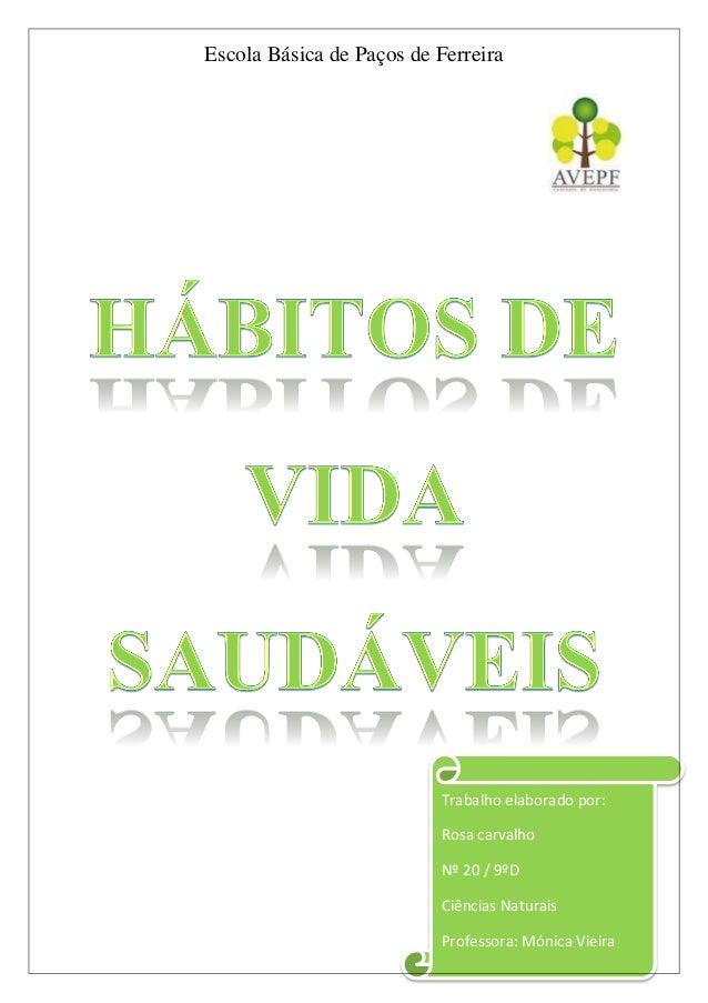 Escola Básica de Paços de Ferreira Trabalho elaborado por: Rosa carvalho Nº 20 / 9ºD Ciências Naturais Professora: Mónica ...