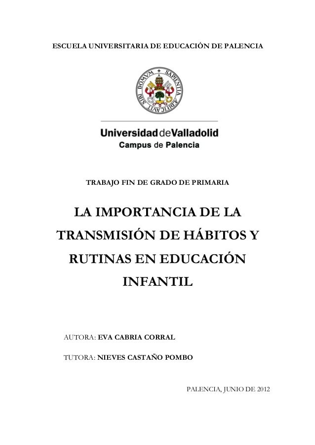 ESCUELA UNIVERSITARIA DE EDUCACIÓN DE PALENCIA       TRABAJO FIN DE GRADO DE PRIMARIA    LA IMPORTANCIA DE LATRANSMISIÓN D...