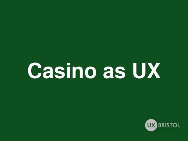 Casino as UX