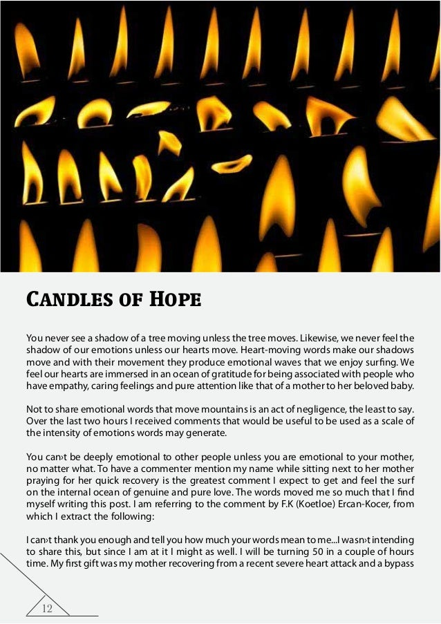 12 Candles of Hope You never see a shadow of a tree moving unless the tree moves. Likewise, we never feel the shadow of ou...