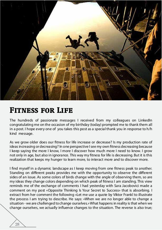 28 Fitness for Life The hundreds of passionate messages I received from my colleagues on LinkedIn congratulating me on the...