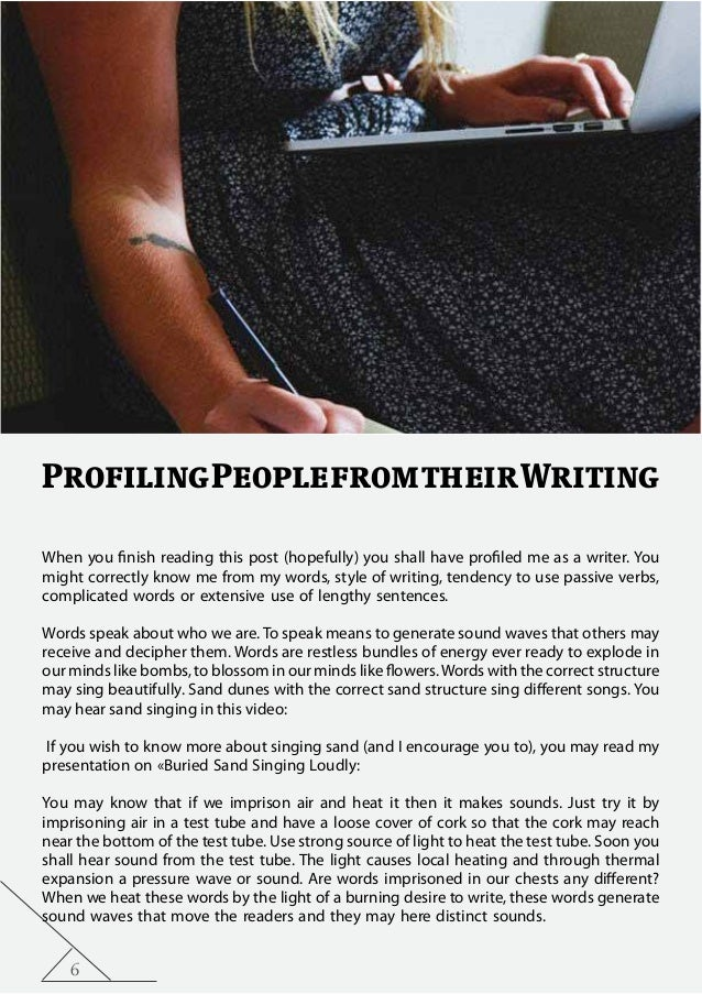 6 ProfilingPeoplefromtheirWriting When you finish reading this post (hopefully) you shall have profiled me as a writer. Yo...