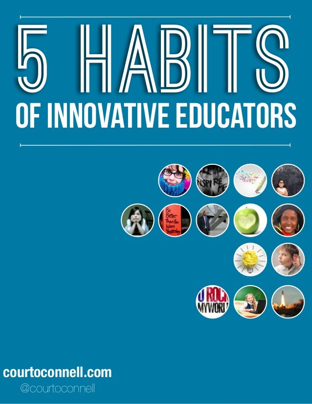 courtoconnell.com @courtoconnell 5 Habitsof innovative educators