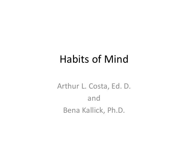 Habits of MindArthur L. Costa, Ed. D.andBena Kallick, Ph.D.