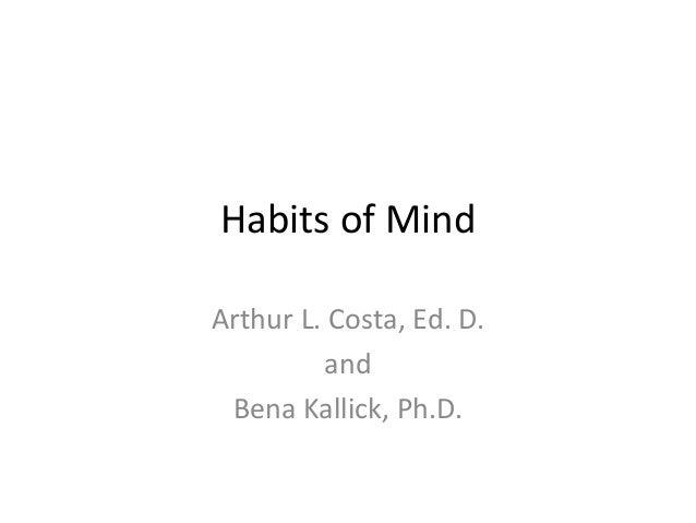 Habits of MindArthur L. Costa, Ed. D.andBena Kallick, Ph.D.