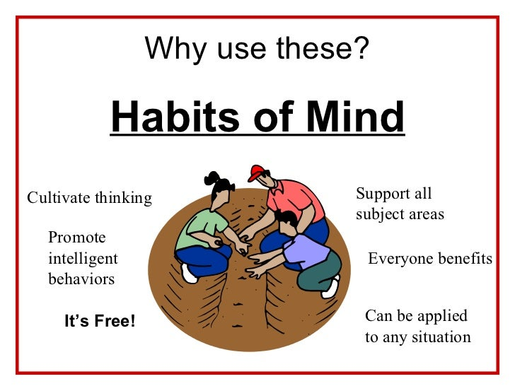 habit of mind 16 habits of mind & teaching strategies that prove education is a fitness program for our brains.