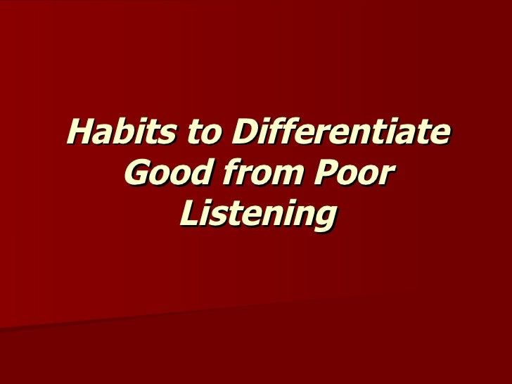 Habits to Differentiate Good from Poor Listening